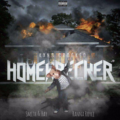 "KXNG Crooked – ""Homewrecker"""