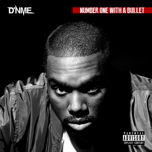 D'NME – Number One With A Bullet