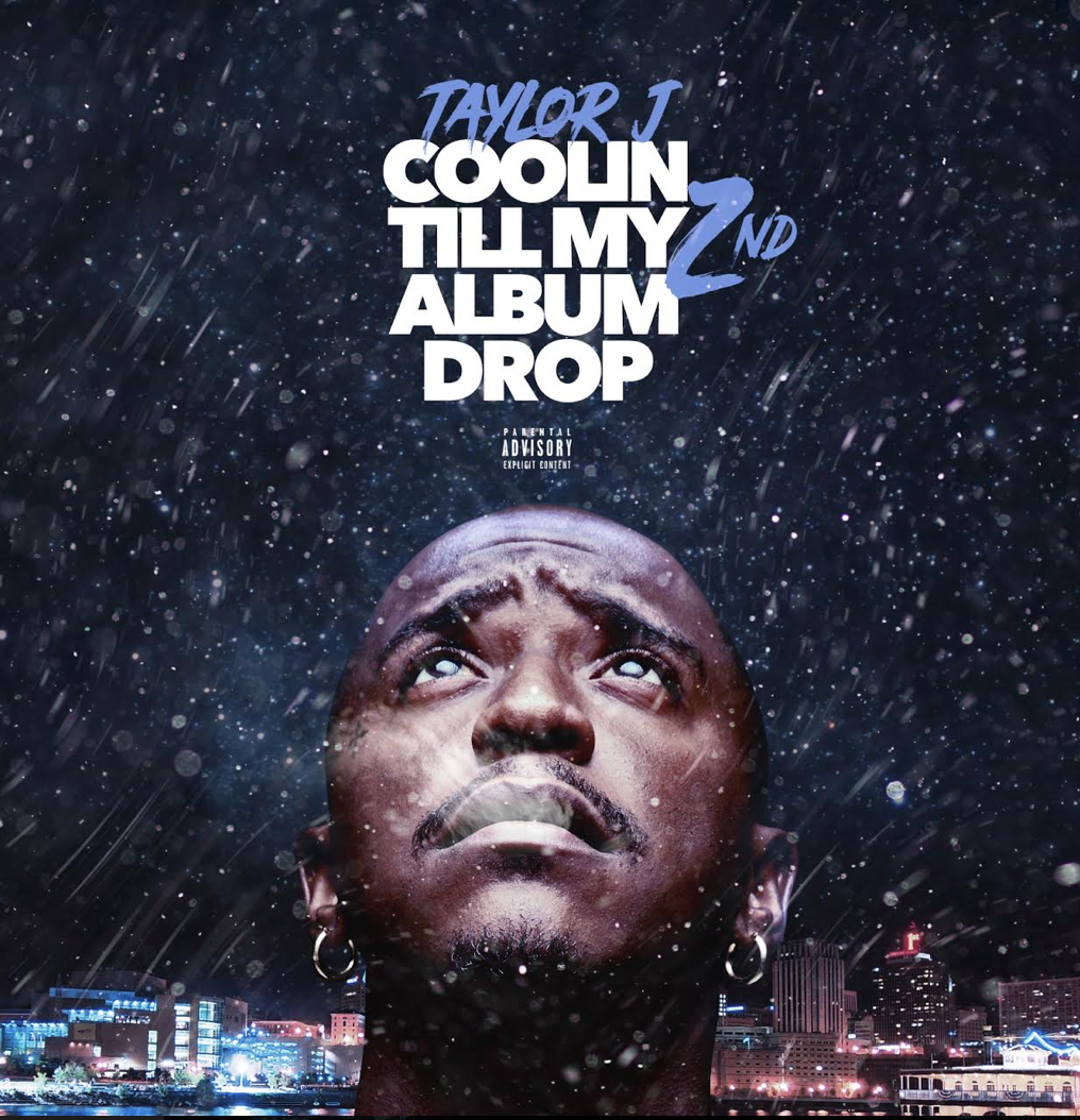 "HillTop HYPE | Taylor J – ""Coolin Till My 2nd Album Drop (EP)"""