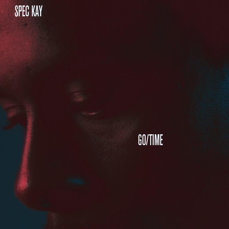 "Spec Kay – ""Go/Time"""