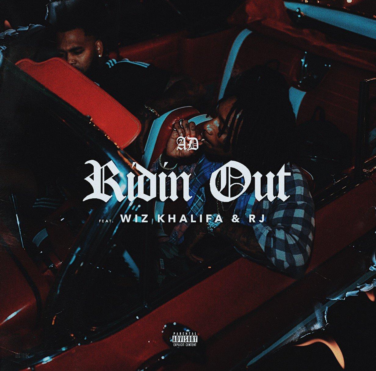 AD – Ridin Out (feat. Wiz Khalifa & RJ)
