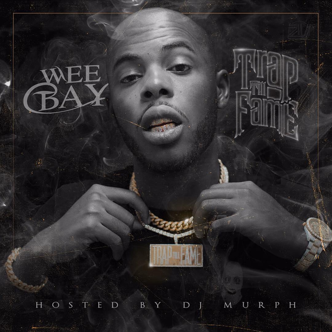 Weebay – Trap Till Fame [Mixtape]