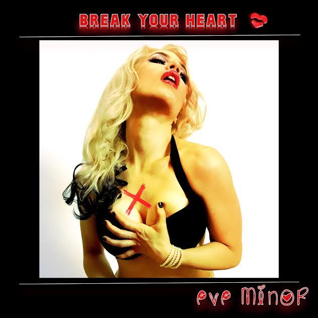 Eve Minor – Break Your Heart