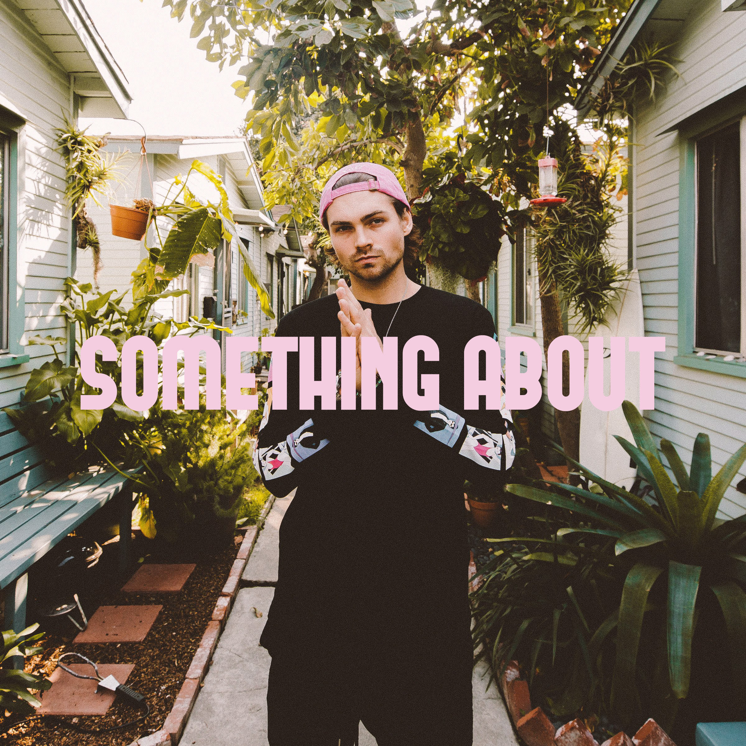 """Connor Evans gets back to his self-produced roots on latest single """"Something About"""""""