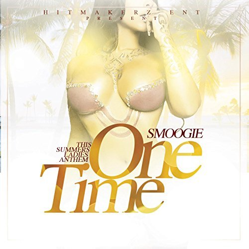 Smoogie – One Time (Video)
