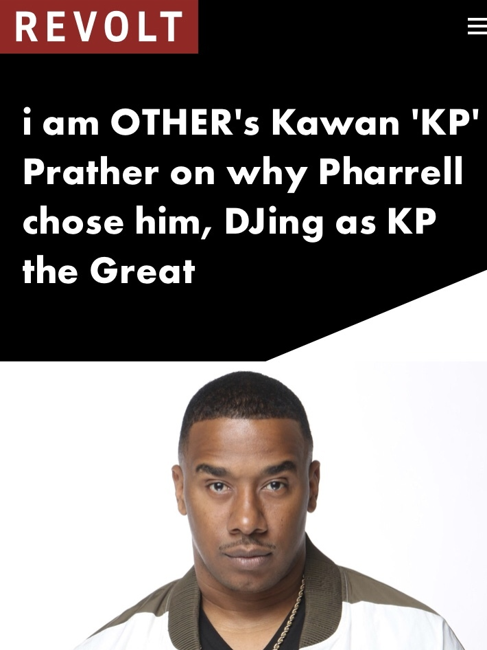 "Kawan ""KP"" Prather Talks DJ'ing, Longevity in the Music Indistry, Working with Pharrell and More with Revolt"