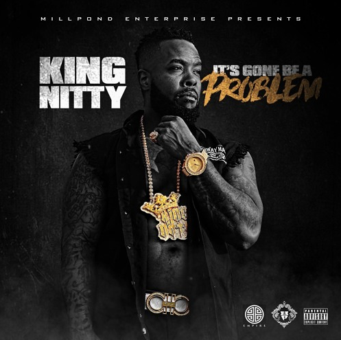 King Nitty – It's Gone Be A Problem