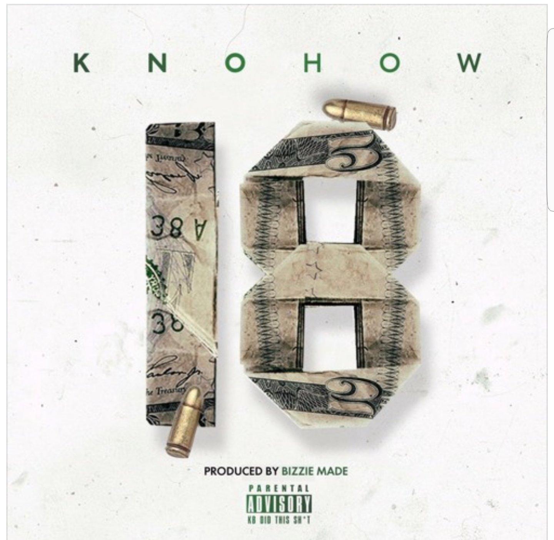 "KNOHOW Drops ""18"" (Prod. @BizzieMade)"