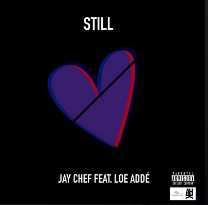 "HillTop HYPE Exclusive | Jay Chef Ft. LOE Addé – ""STILL"""