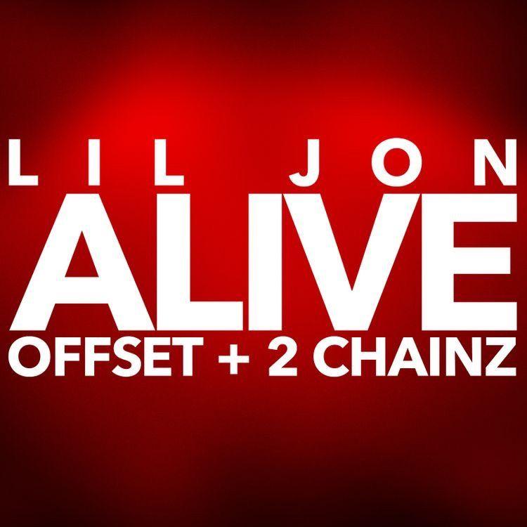 Lil Jon – Alive (feat. Offset & 2 Chainz)