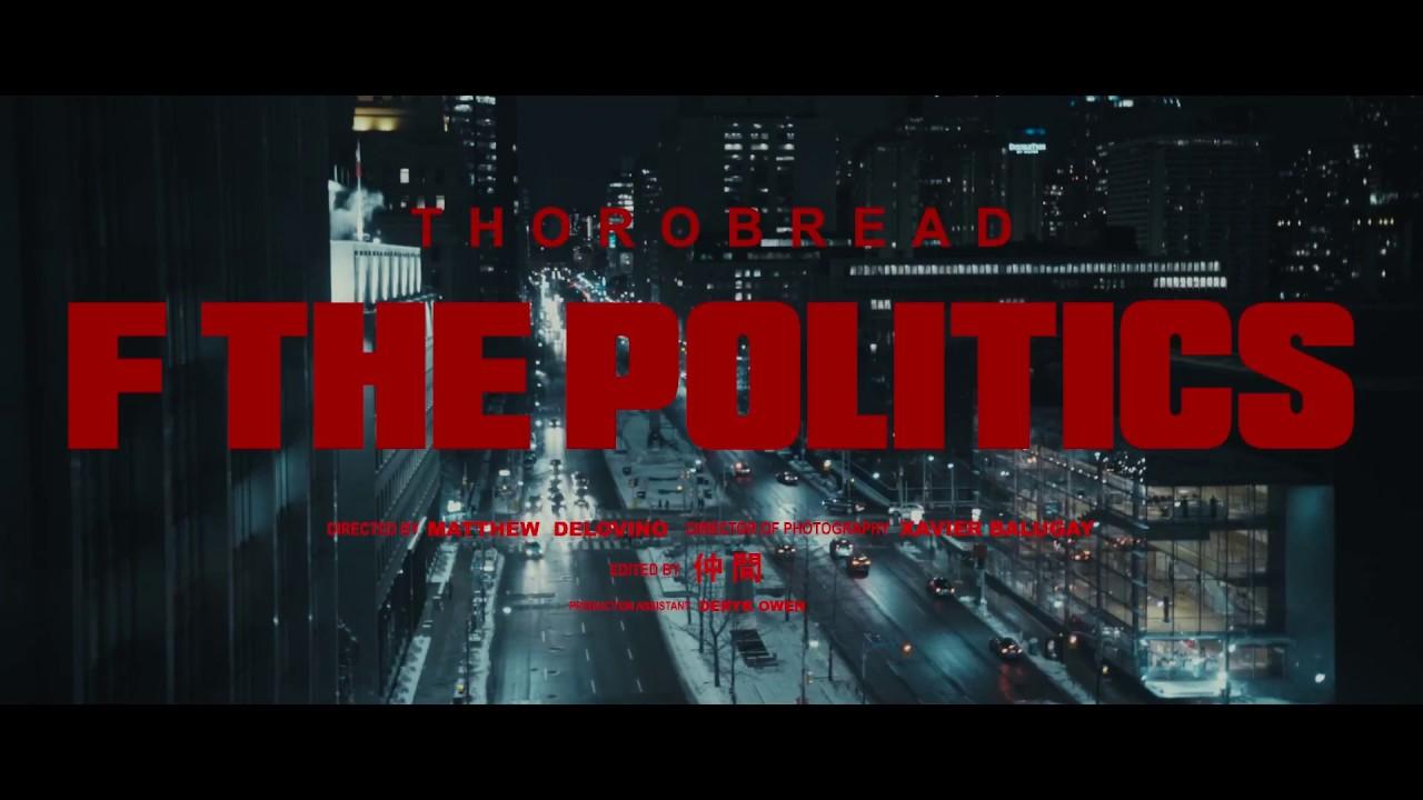 Toronto's Thorobread 'F the Politics' Video