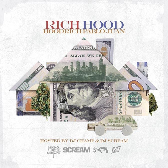 Hoodrich Pablo Juan –  RIch Hood (Hosted by DJ Scream & DJ Champ)