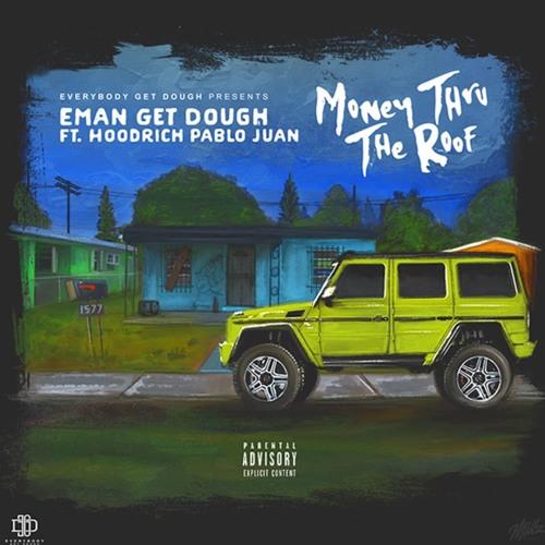 """Hoodrich Pablo Juan Joins E.G.D. On """"Money Thru The Roof"""""""