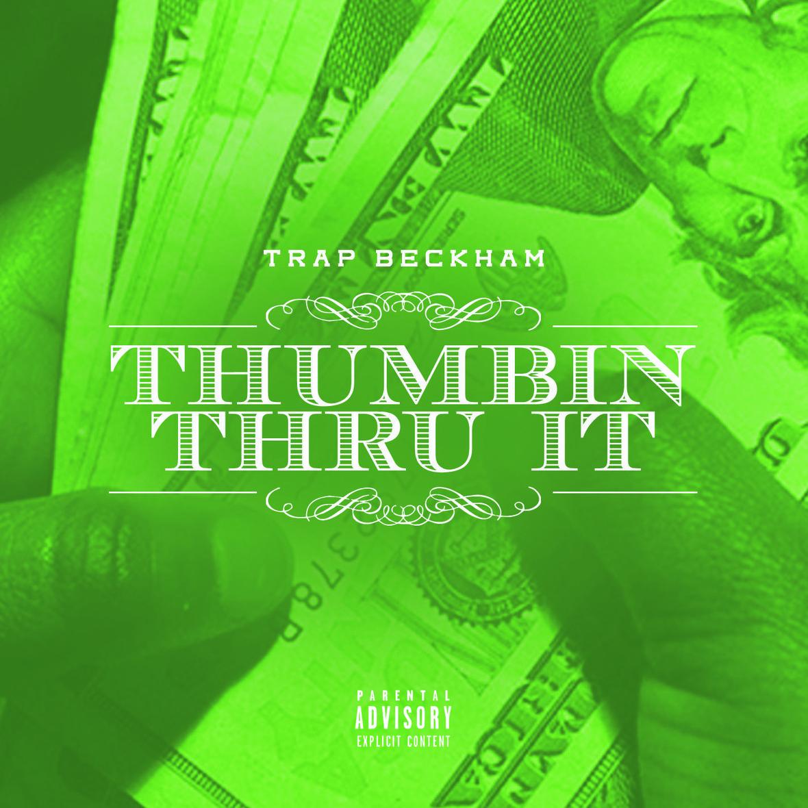 """Trap Beckham – """"Thumbin Thru It"""""""