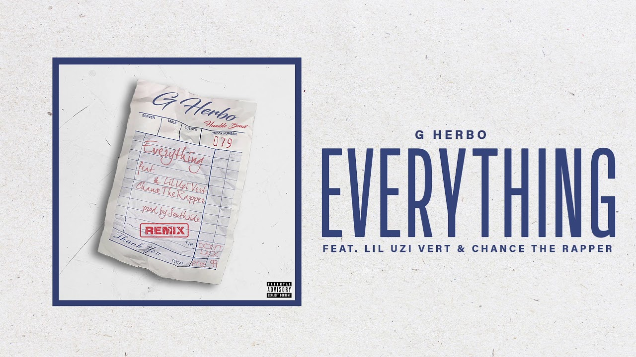 G Herbo – Everything (Remix) (feat. Lil Uzi Vert & Chance The Rapper)