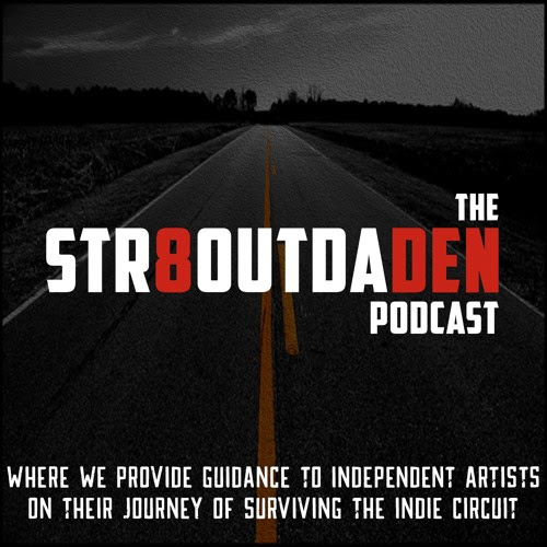 Str8OutDaDen Podcast: Treat Your Music Like A Companion