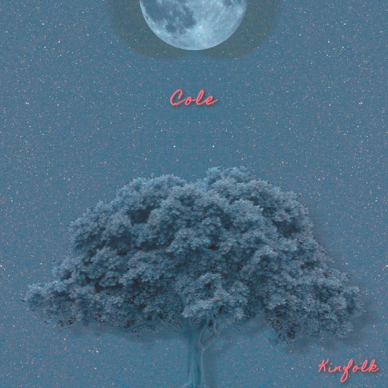 """#OnTheList Cole – """"Kinfolk"""" (Prod By Sbvce)"""