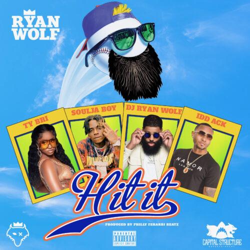 "DJ Ryan Wolf – ""Hit It"" Ft. Soulja Boy, Ty Bri and Idd Ackk"